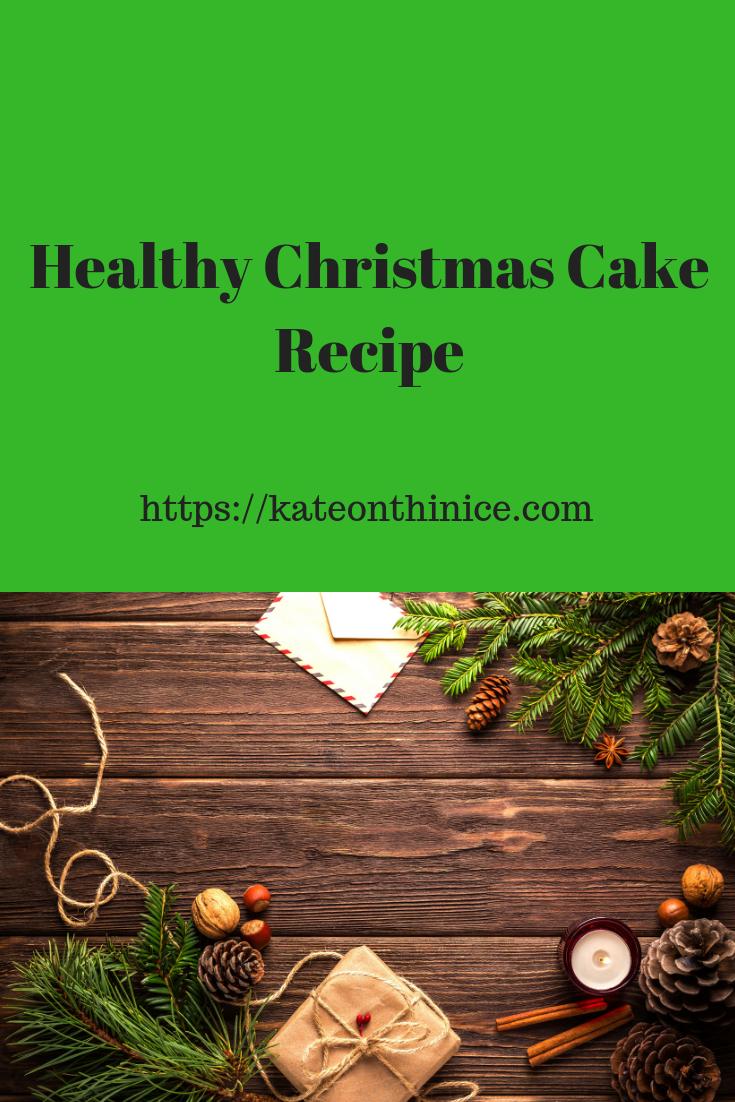 Healthy Christmas Cake Recipe