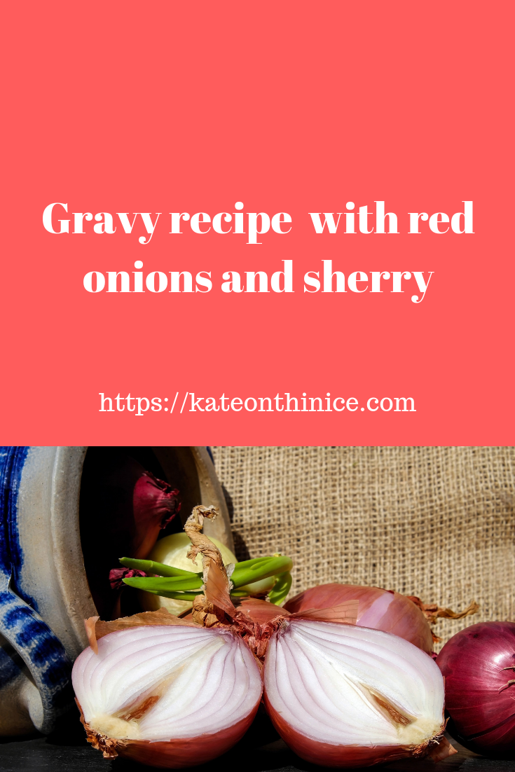 Gravy Recipe With Red Onions And Sherry