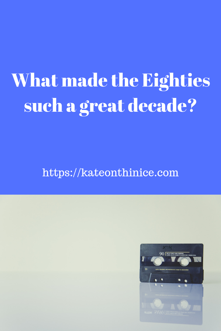 What Made The Eighties Such A Great Decade?
