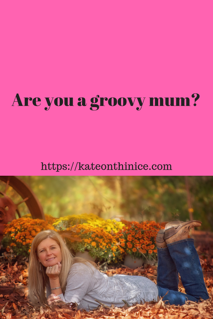 Are You A Groovy Mum?