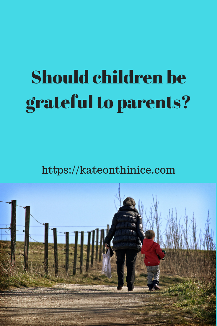 Should Children Be Grateful To Parents