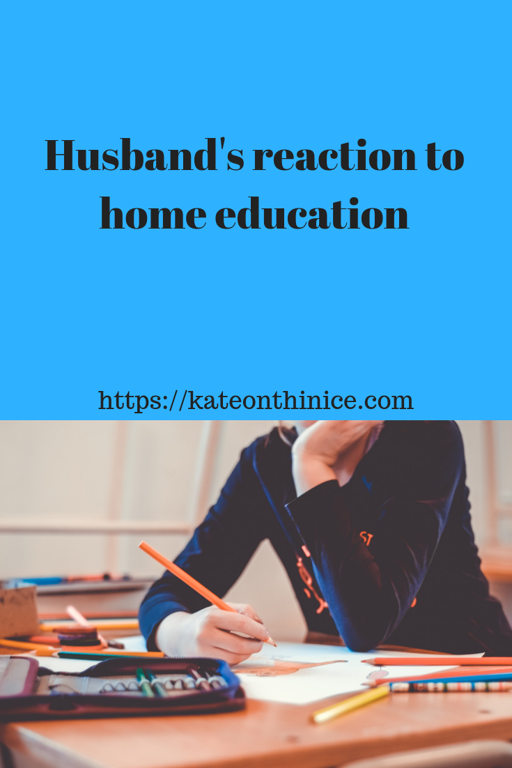 Husband's Reaction To Home Education