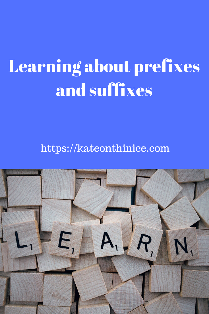 Learning About Prefixes and Suffixes