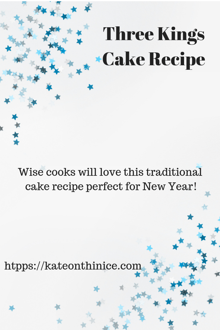 Three Kings Cake Recipe