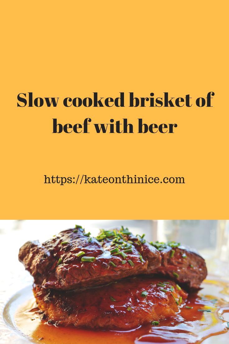 Slow Cooked Brisket OF Beef With Beer