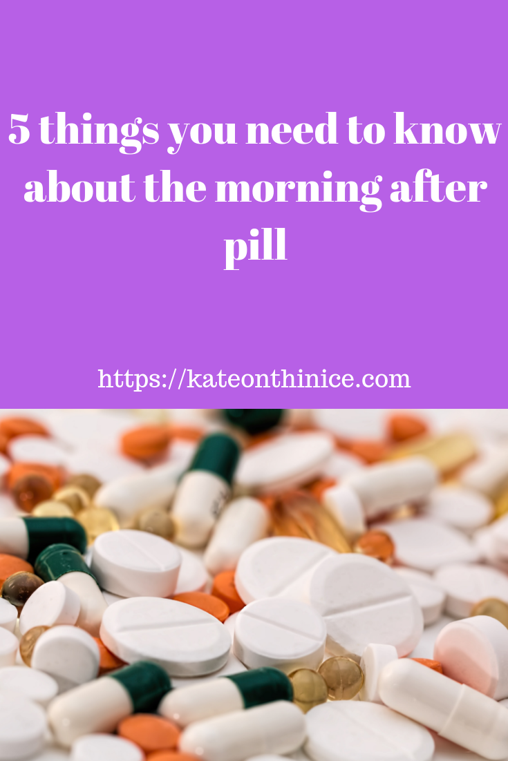 5 Things You Need To Know About The Morning After Pill