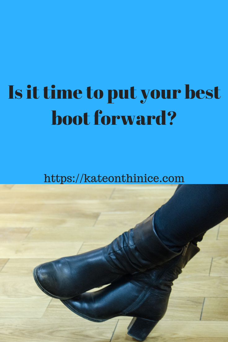 Is It Time To Put Your Best Boot Forward?
