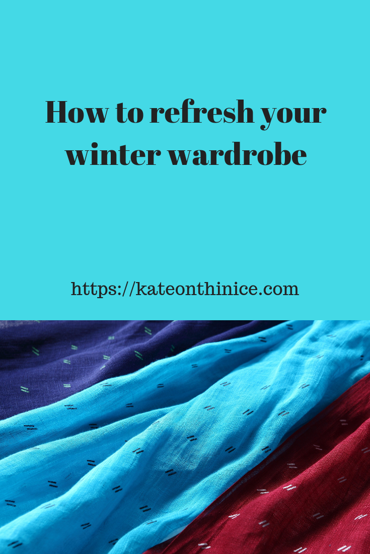 How To Refresh Your Winter Wardrobe