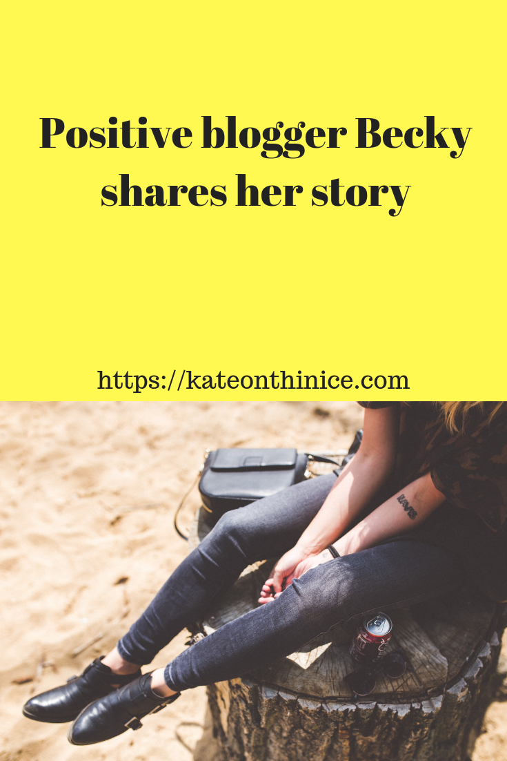 Positive Blogger Becky Shares Her Story
