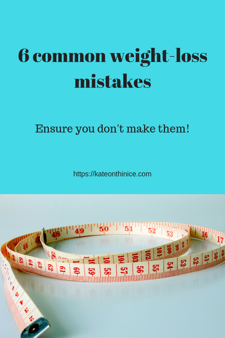 6 Common Weight-Loss Mistakes