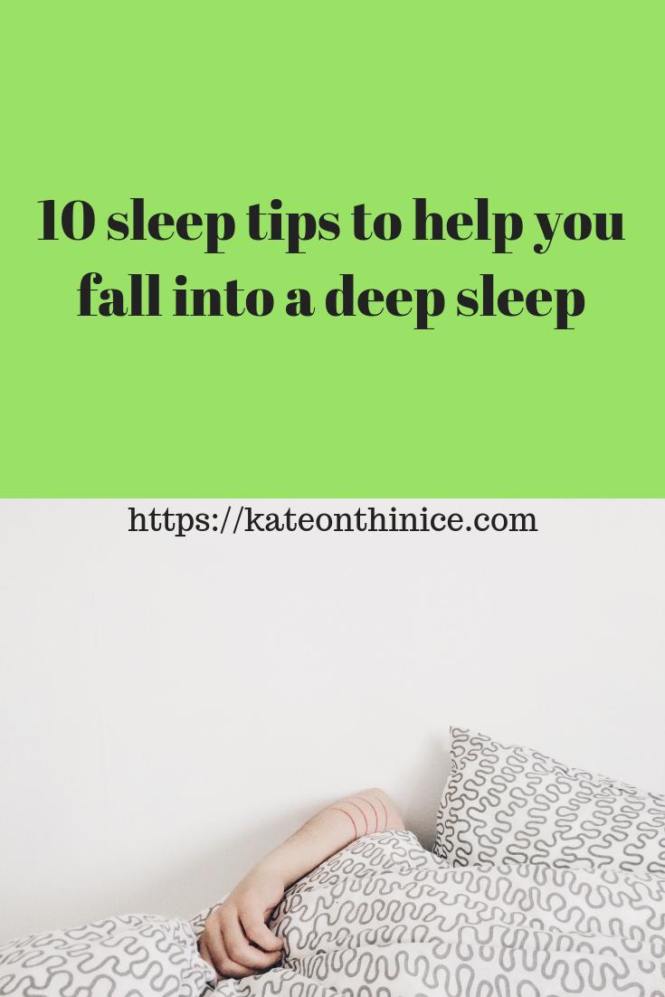 10 Sleep Tips To Help You Fall Into A Deep Sleep