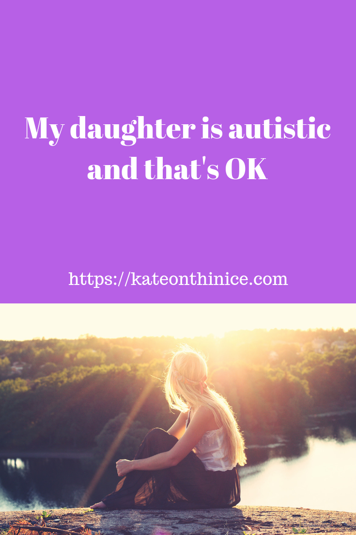 My Daughter Is Autistic And That's OK