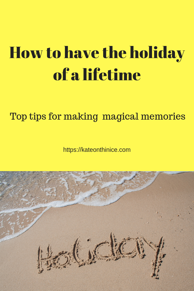 How To Have The Holiday Of A Lifetime