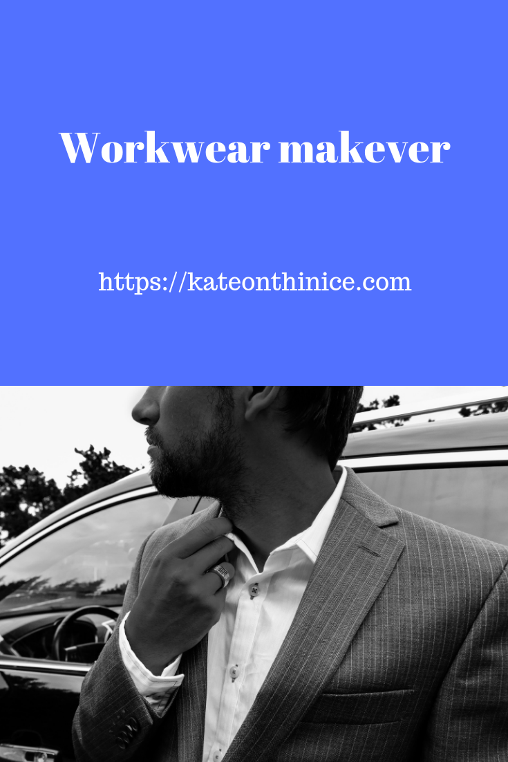 Workwear Makeover