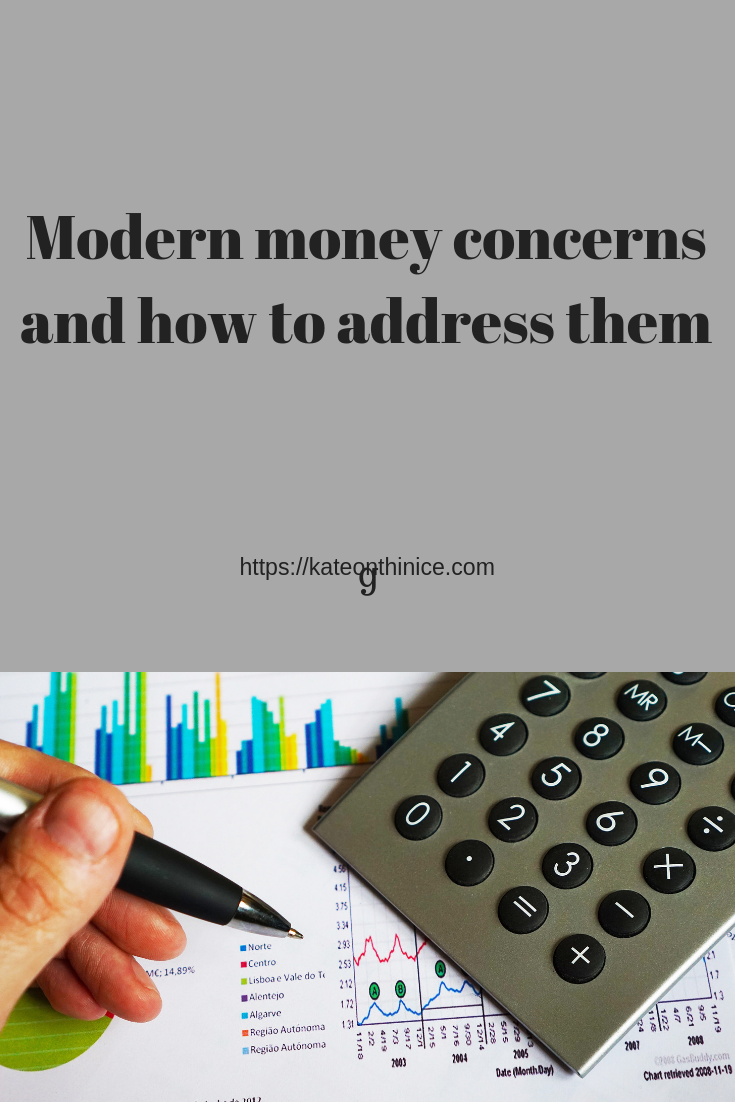 Modern Money Concerns And How To Address Them