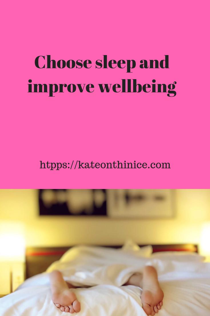 Choose Sleep And Improve Wellbeing