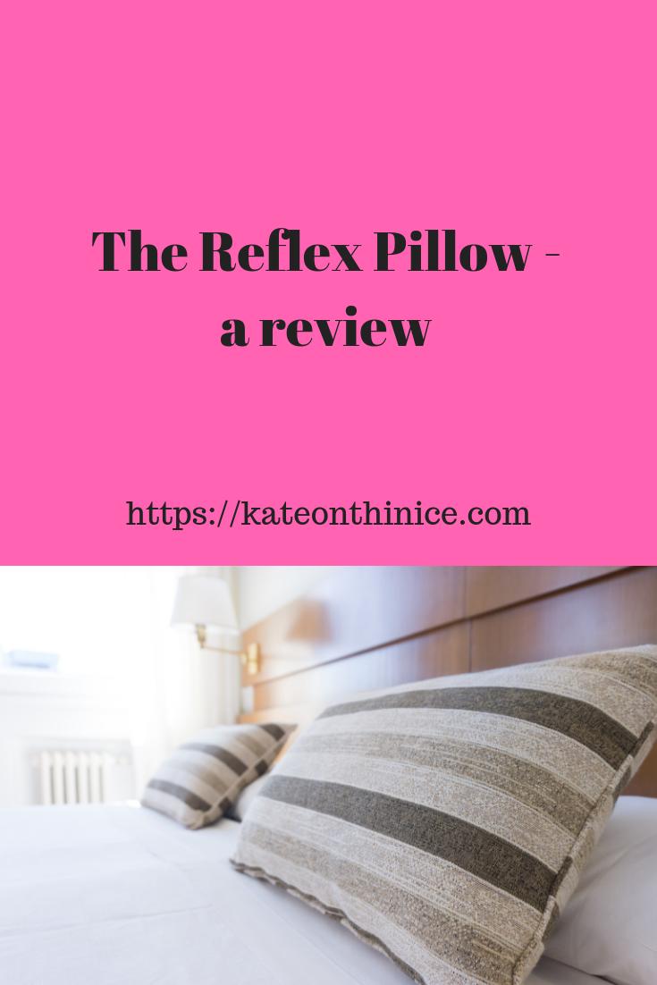 The Reflex Pillow - A Review