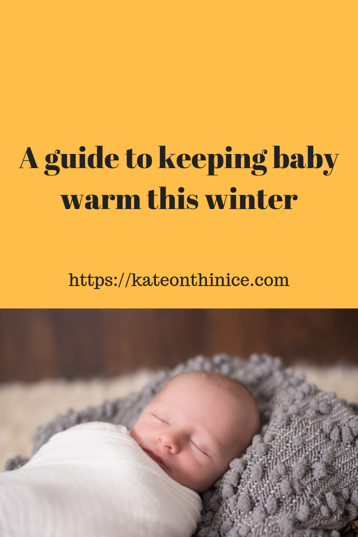 A Guide To Keeping Baby Warm This Winter