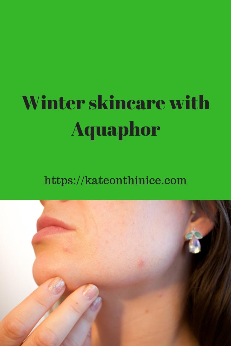Winter SkincareWith Aquaphor